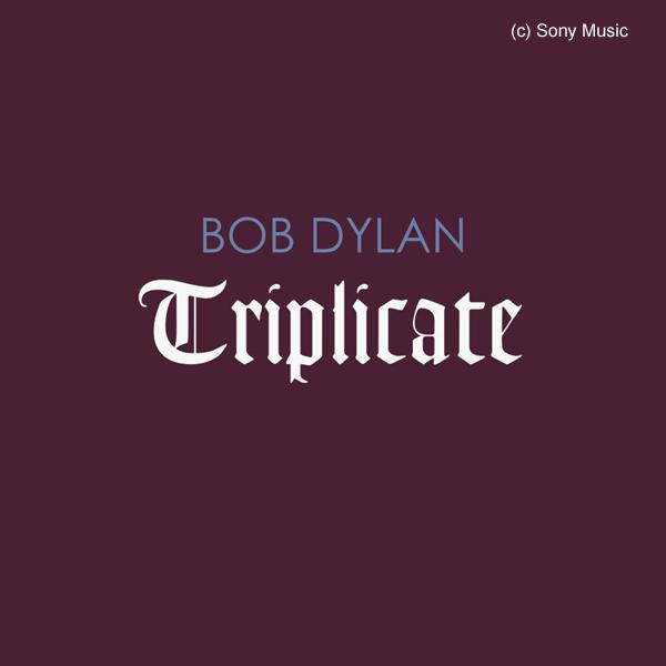 Bob Dylan Triplicate. Quelle: Sony Music